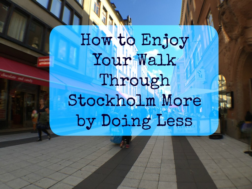 walk through Stockholm