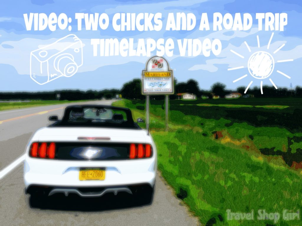 Two Chicks And A Road Trip Timelapse Video